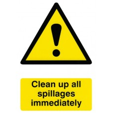 Clean up all spillages immediately 20 x 30cm Safety Sign Rigid PVC